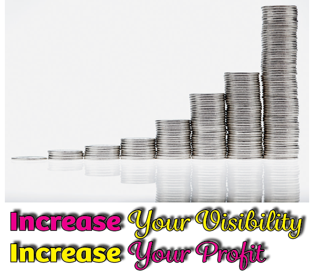 increase your visibility increase your profit